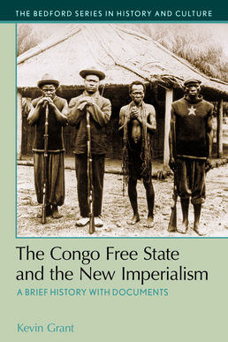 Congo Free State and the New Imperialism by Kevin Grant - First Edition, 2017 from Macmillan Student Store