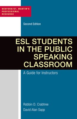 ESL Students in the Public Speaking Classroom by Robbin Crabtree; David Alan Sapp - Second Edition, 2014 from Macmillan Student Store