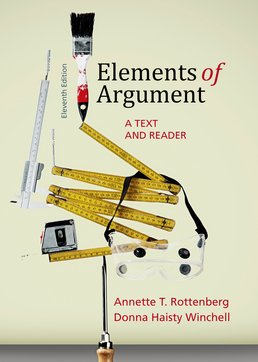 Elements of Argument by Annette T. Rottenberg; Donna Haisty Winchell - Eleventh Edition, 2015 from Macmillan Student Store