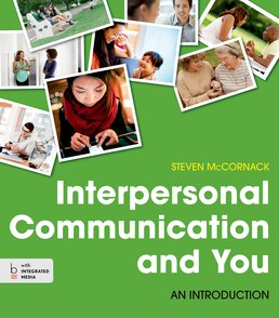 Interpersonal Communication and You by Steven McCornack - First Edition, 2015 from Macmillan Student Store