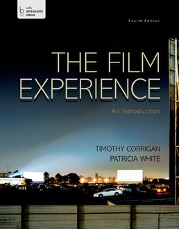 Film Experience by Timothy Corrigan; Patricia White - Fourth Edition, 2015 from Macmillan Student Store
