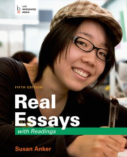 Real Essays with Readings by Susan Anker - Fifth Edition, 2015 from Macmillan Student Store