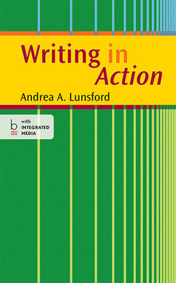 Writing in Action by Andrea A. Lunsford - First Edition, 2014 from Macmillan Student Store