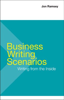 Business Writing Scenarios by Jon Ramsey - First Edition, 2016 from Macmillan Student Store