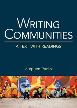 Writing Communities by Stephen Parks - First Edition, 2017 from Macmillan Student Store