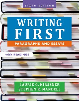 Writing First with Readings by Laurie G. Kirszner; Stephen R. Mandell - Sixth Edition, 2015 from Macmillan Student Store