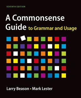 A Commonsense Guide to Grammar and Usage by Larry Beason; Mark Lester - Seventh Edition, 2015 from Macmillan Student Store