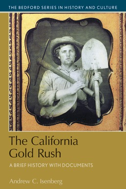 The California Gold Rush by Andrew C. Isenberg - First Edition, 2018 from Macmillan Student Store