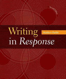 Writing in Response by Matthew Parfitt - Second Edition, 2016 from Macmillan Student Store