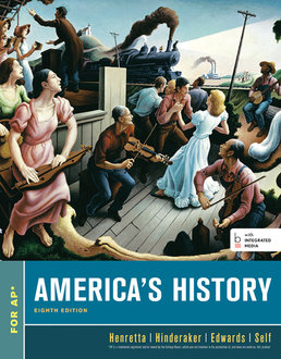 America's History, For the AP® Course by James A. Henretta; Eric Hinderaker; Rebecca Edwards; Robert O. Self - Eighth Edition, 2014 from Macmillan Student Store