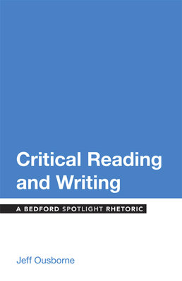 Critical Reading and Writing by Jeff Ousborne - First Edition, 2014 from Macmillan Student Store