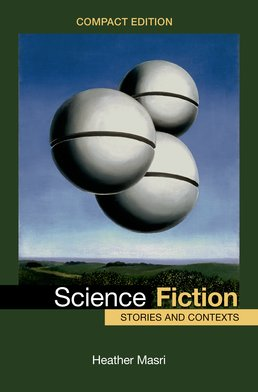 Science Fiction, Compact Edition by Heather Masri - First Edition, 2015 from Macmillan Student Store