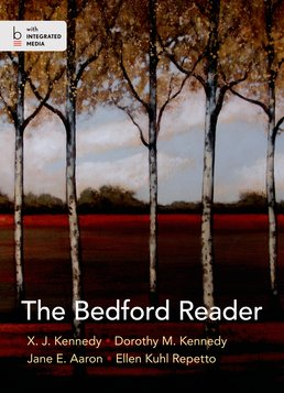The Bedford Reader, High School Edition by X. J. Kennedy; Dorothy M. Kennedy; Jane E. Aaron; Ellen Kuhl Repetto - Twelfth Edition, 2014 from Macmillan Student Store