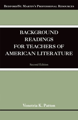 Background Readings for Teachers of American Literature by Venetria Patton - Second Edition, 2014 from Macmillan Student Store
