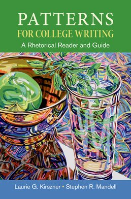 Patterns for College Writing, High School Edition by Laurie G. Kirszner; Stephen R. Mandell - Thirteenth Edition, 2015 from Macmillan Student Store