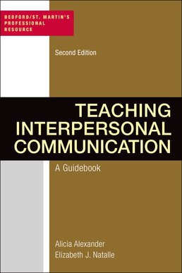 Teaching Interpersonal Communication by Alicia Alexander; Elizabeth J. Natalle - Second Edition, 2015 from Macmillan Student Store