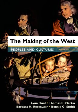 Making of the West, Combined Volume by Lynn Hunt; Thomas R. Martin; Barbara H. Rosenwein; Bonnie G. Smith - Fifth Edition, 2016 from Macmillan Student Store