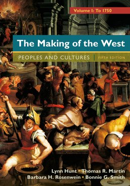 Making of the West, Volume 1: To 1750 by Lynn Hunt; Thomas R. Martin; Barbara H. Rosenwein; Bonnie G. Smith - Fifth Edition, 2016 from Macmillan Student Store