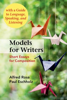 Models for Writers, High School Edition by Alfred Rosa; Paul Eschholz - Twelfth Edition, 2015 from Macmillan Student Store