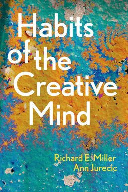 Habits of the Creative Mind by Richard E. Miller; Ann Jurecic - First Edition, 2016 from Macmillan Student Store