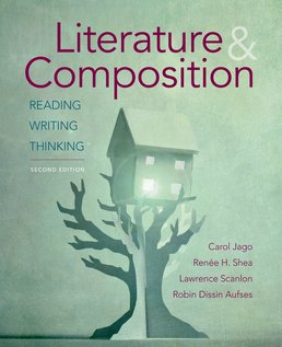 Literature & Composition by Carol Jago; Renee H. Shea; Lawrence Scanlon; Robin Dissin Aufses - Second Edition, 2017 from Macmillan Student Store
