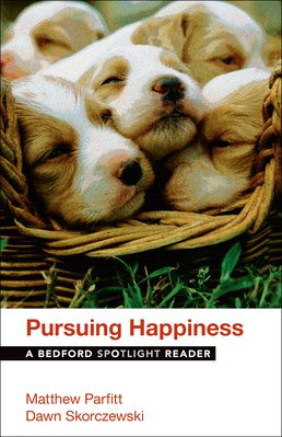 Pursuing Happiness by Matthew Parfitt; Dawn Skorczewski - First Edition, 2016 from Macmillan Student Store