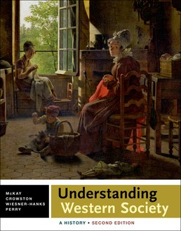 Understanding Western Society: Combined Volume by John P. McKay; Clare Haru Crowston; Merry E. Wiesner-Hanks; Joe Perry - Second Edition, 2015 from Macmillan Student Store