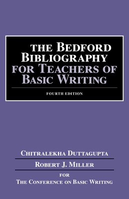 Bedford Bibliography for Teachers of Basic Writing by Chitralekha Duttagupta; Robert Miller - Fourth Edition, 2015 from Macmillan Student Store