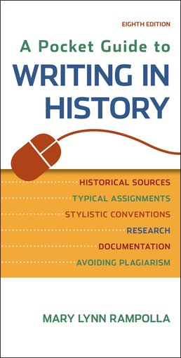 Pocket Guide to Writing in History by Mary Lynn Rampolla - Eighth Edition, 2015 from Macmillan Student Store