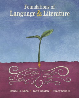 Foundations of Language and Literature by Renee H. Shea; John Golden; Tracy Scholz - First Edition, 2018 from Macmillan Student Store