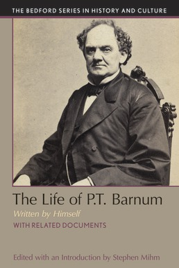 Life of P.T. Barnum, Written by Himself by Stephen Mihm - First Edition, 2018 from Macmillan Student Store