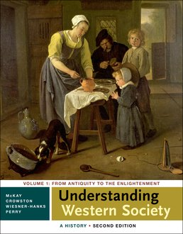 Understanding Western Society: A History, Volume One by John P. McKay; Clare Haru Crowston; Merry E. Wiesner-Hanks; Joe Perry - Second Edition, 2015 from Macmillan Student Store