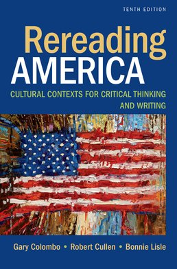 Rereading America by Gary Colombo; Robert Cullen; Bonnie Lisle - Tenth Edition, 2016 from Macmillan Student Store