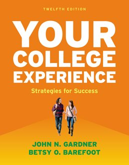 Your College Experience by John N. Gardner; Betsy O. Barefoot - Twelfth Edition, 2016 from Macmillan Student Store