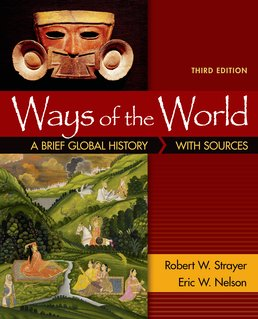 Ways of the World: A Brief Global History with Sources, Combined Volume by Robert W. Strayer; Eric Nelson - Third Edition, 2016 from Macmillan Student Store