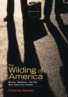 Wilding of America by Charles Derber - Sixth Edition, 2015 from Macmillan Student Store