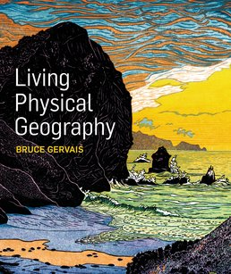 Living Physical Geography by Bruce Gervais - First Edition, 2015 from Macmillan Student Store