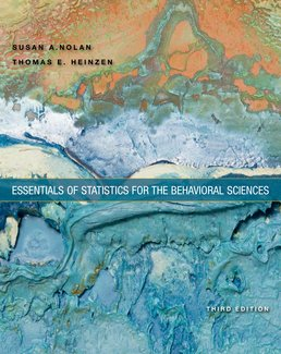 Essentials of Statistics for the Behavioral Sciences by Susan Nolan; Thomas Heinzen - Third Edition, 2016 from Macmillan Student Store