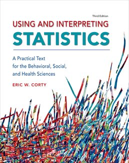 Using and Interpreting Statistics by Eric W. Corty - Third Edition, 2016 from Macmillan Student Store