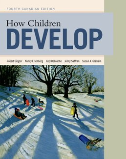 How Children Develop, Canadian Edition by Robert S. Siegler; Judy S. DeLoache; Nancy Eisenberg; Jenny Saffran; Susan Graham - First Edition, 2014 from Macmillan Student Store