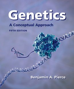 Genetics by Benjamin Pierce - Fifth Edition, 2014 from Macmillan Student Store