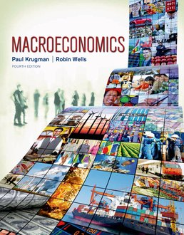 Macroeconomics by Paul Krugman; Robin Wells - Fourth Edition, 2015 from Macmillan Student Store