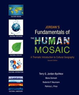 Jordan's Fundamentals of the Human Mosaic by Terry G. Jordan-Bychkov (late); Mona Domosh; Roderick P. Neumann; Patricia L. Price - Second Edition, 2014 from Macmillan Student Store
