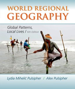 World Regional Geography by Lydia Mihelic Pulsipher; Alex Pulsipher - Sixth Edition, 2014 from Macmillan Student Store