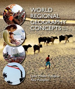 World Regional Geography Concepts by Lydia Mihelic Pulsipher; Alex Pulsipher - Third Edition, 2015 from Macmillan Student Store