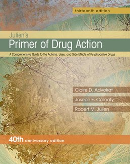 Julien's Primer of Drug Action by Claire D. Advokat; Joseph E. Comaty; Robert M. Julien - Thirteenth Edition, 2014 from Macmillan Student Store