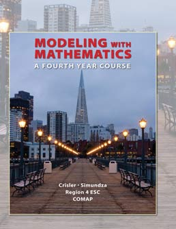 Modeling with Mathematics: A Fourth Year Course by Nancy Crisler; Gary Simundza; Region IV Educational Service Center; COMAP - Second Edition, 2012 from Macmillan Student Store