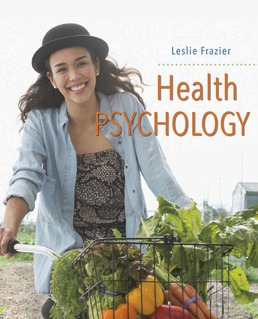 Health Psychology - Rental Only by Leslie D. Frazier - First Edition, 2018 from Macmillan Student Store