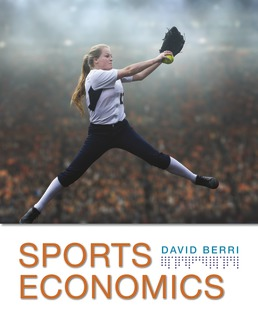 Sports Economics - Rental Only by David Berri - First Edition, 2018 from Macmillan Student Store