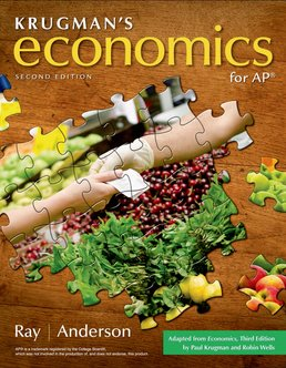 Krugman's Economics for AP® (High School) by Margaret Ray; David A. Anderson - Second Edition, 2015 from Macmillan Student Store